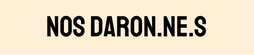 NOS DARON.NE.S